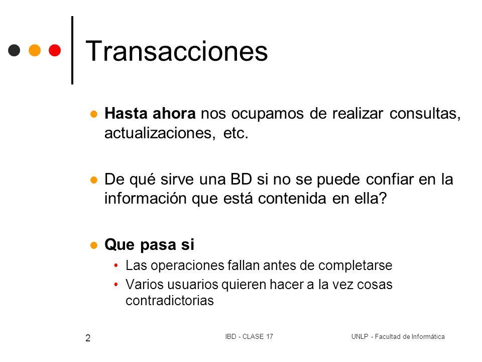 Transacciones Hasta ahora nos ocupamos de realizar consultas, actualizaciones, etc.