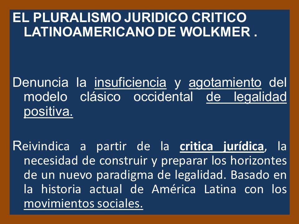 EL PLURALISMO JURIDICO CRITICO LATINOAMERICANO DE WOLKMER