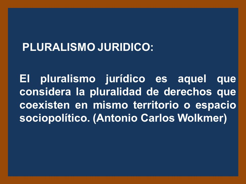 PLURALISMO JURIDICO: