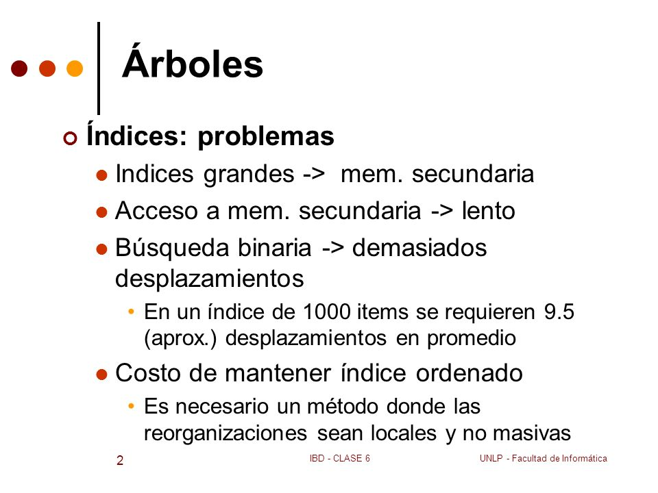 Árboles Índices: problemas Indices grandes -> mem. secundaria