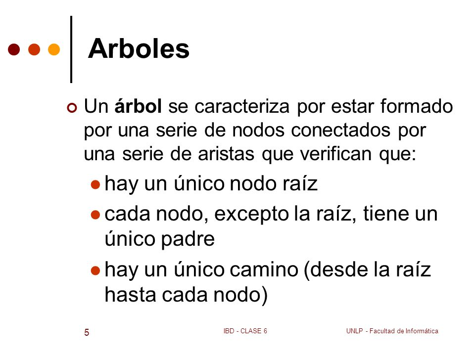 Arboles hay un único nodo raíz
