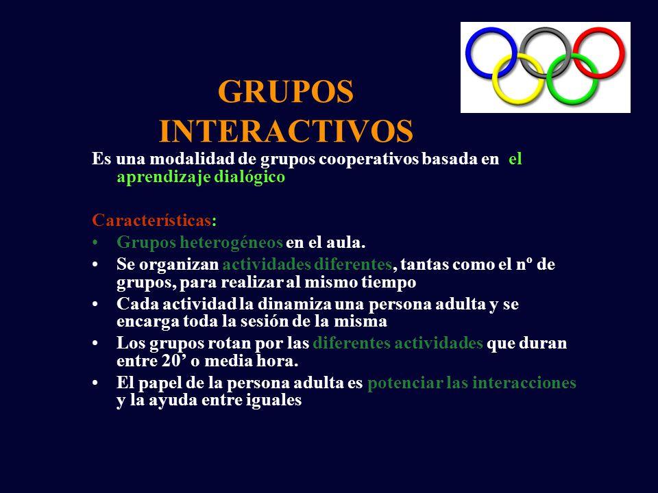 GRUPOS INTERACTIVOS Es una modalidad de grupos cooperativos basada en el aprendizaje dialógico. Características: