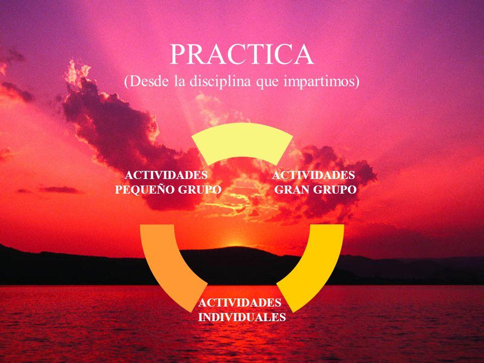 PRACTICA (Desde la disciplina que impartimos)