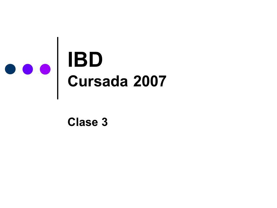 IBD Cursada 2007 Clase 3