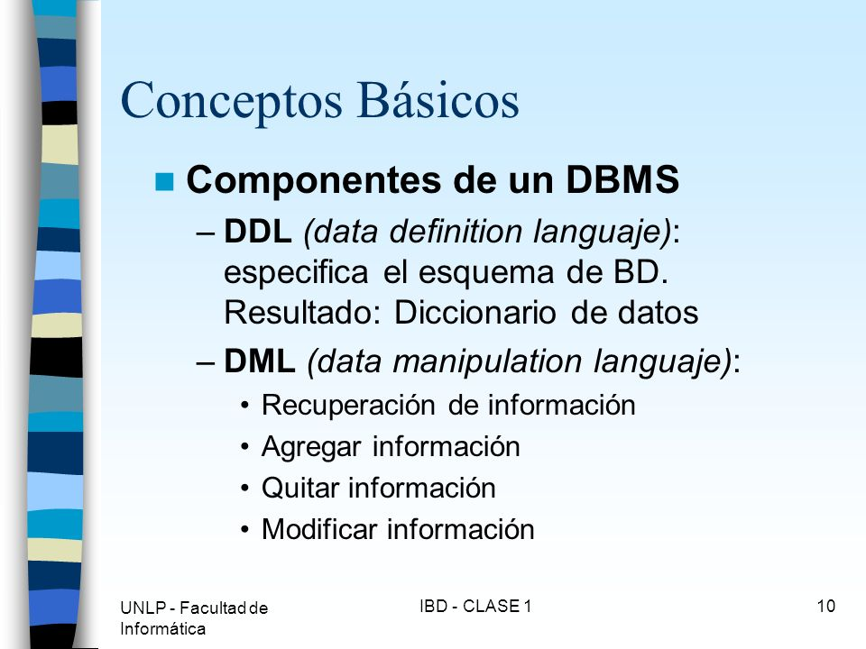 Conceptos Básicos Componentes de un DBMS