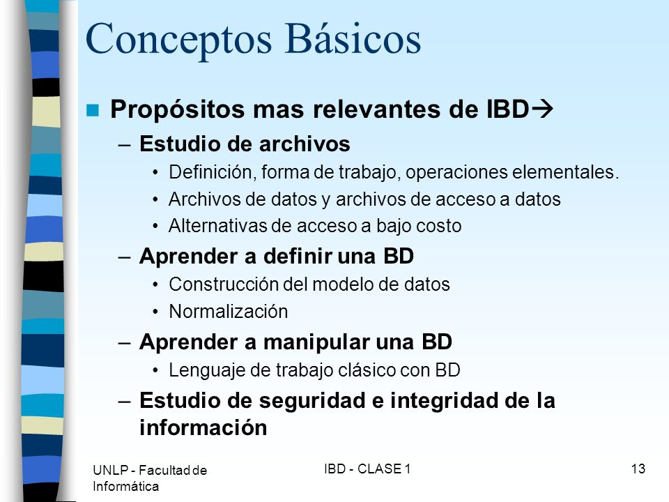 Conceptos Básicos Propósitos mas relevantes de IBD