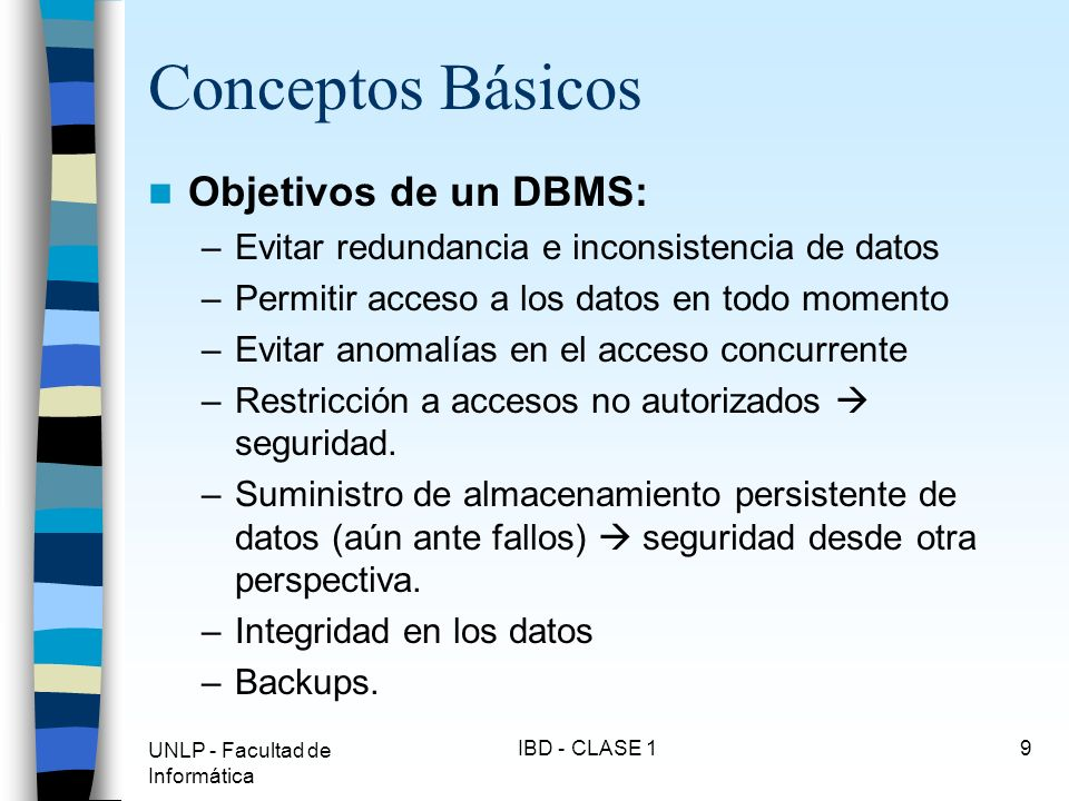 Conceptos Básicos Objetivos de un DBMS: