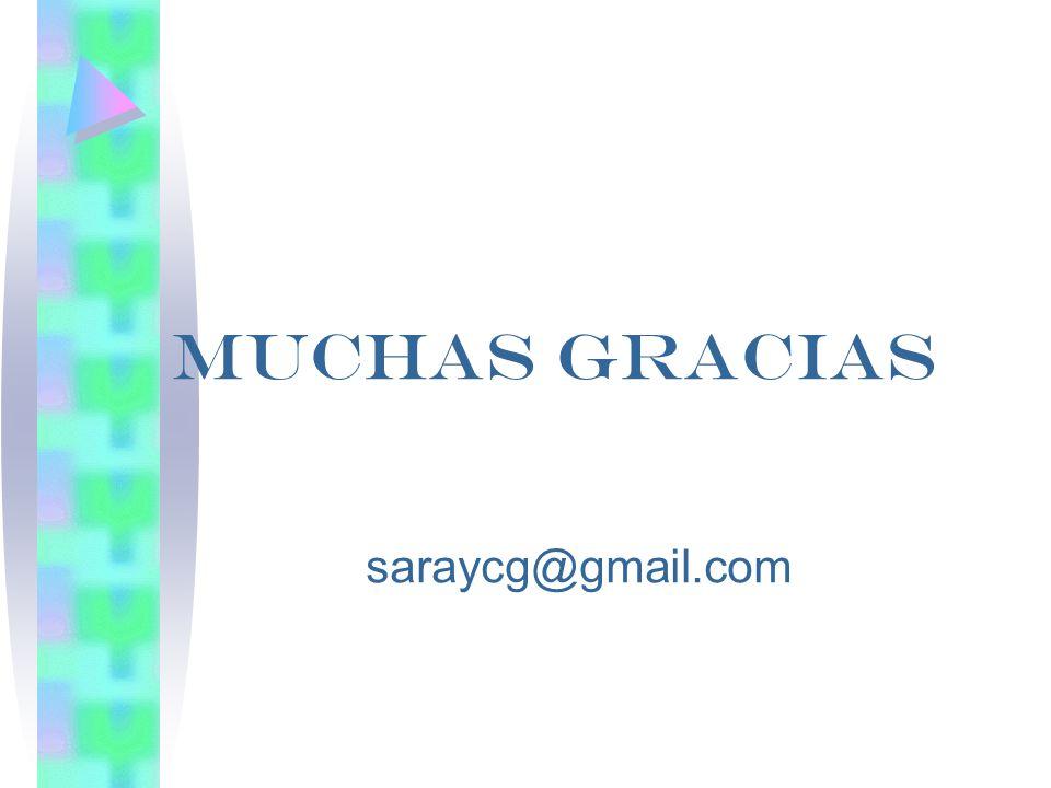 MUCHAS GRACIAS saraycg@gmail.com