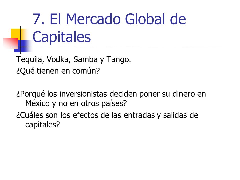 7. El Mercado Global de Capitales