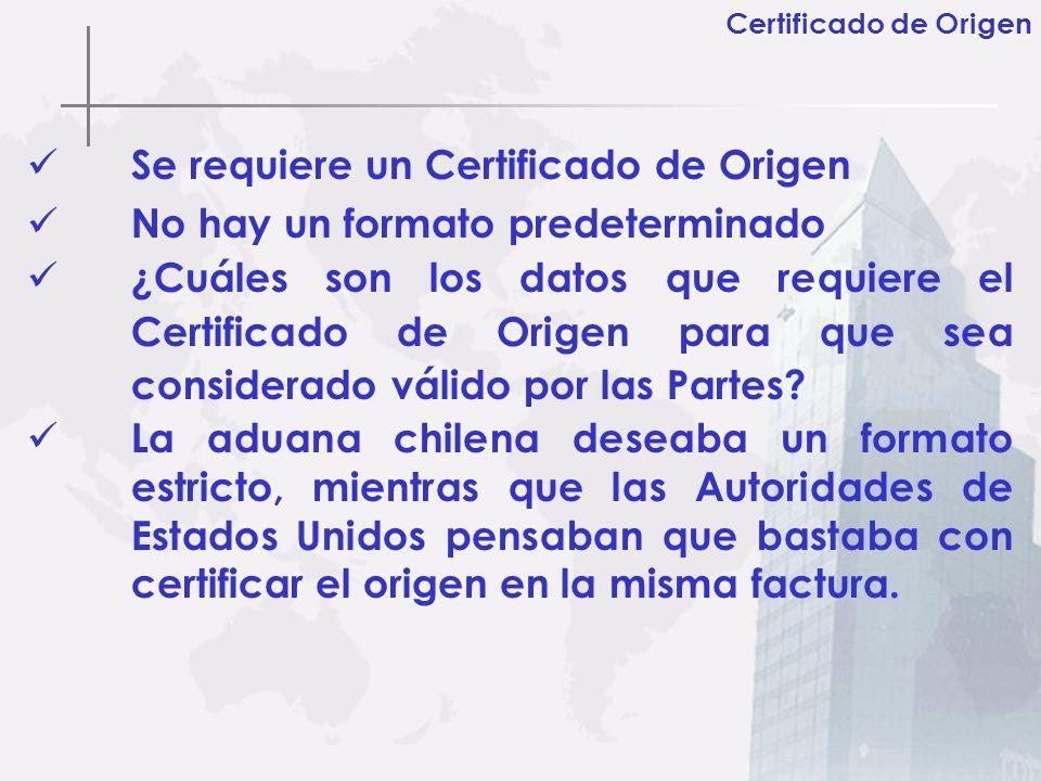 Se requiere un Certificado de Origen No hay un formato predeterminado