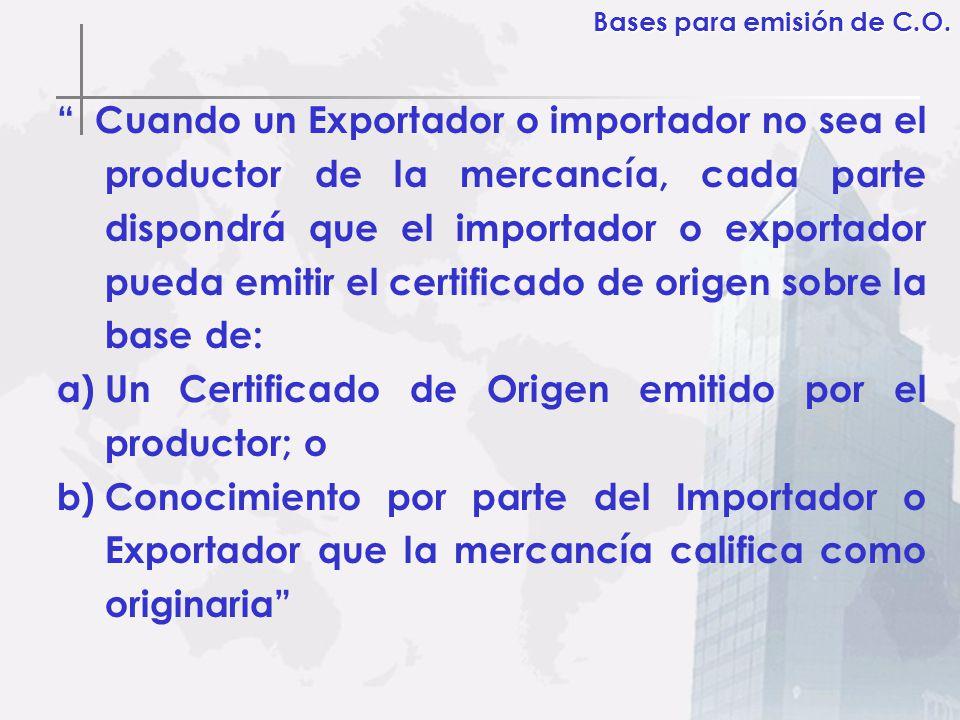 Un Certificado de Origen emitido por el productor; o