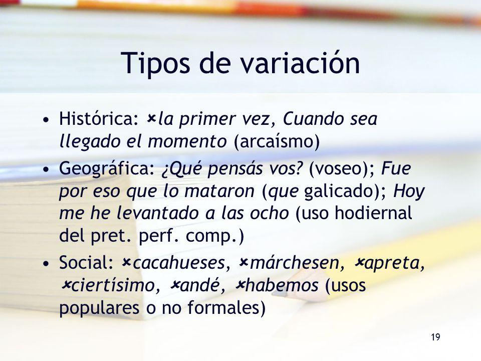 Tipos de variación Histórica: la primer vez, Cuando sea llegado el momento (arcaísmo)