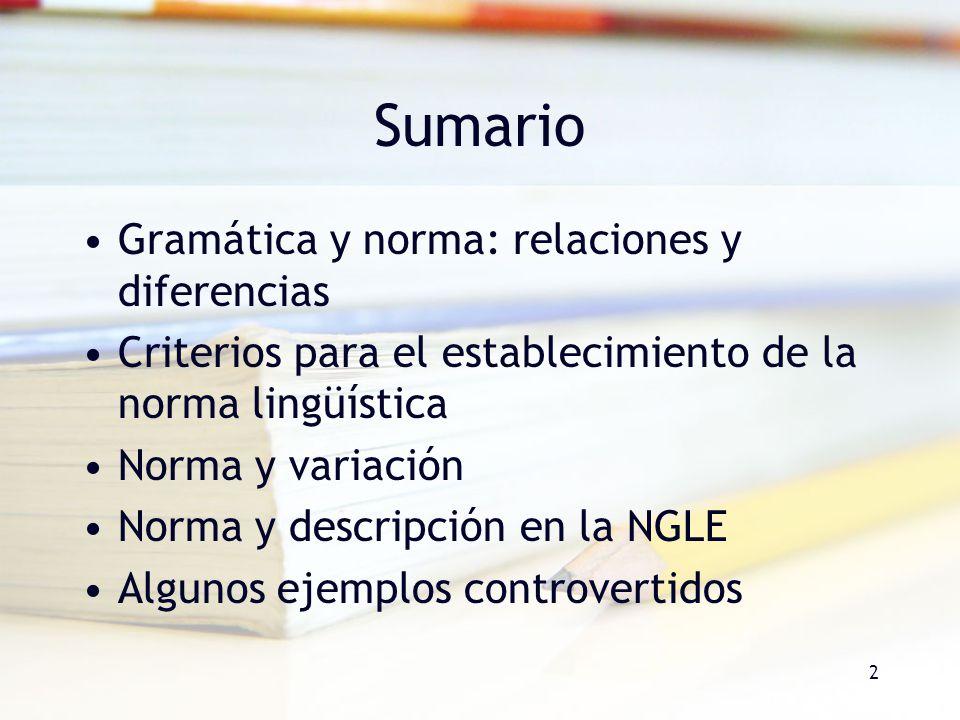 Sumario Gramática y norma: relaciones y diferencias