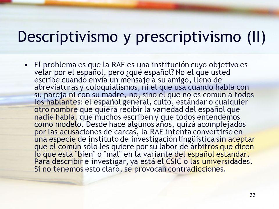 Descriptivismo y prescriptivismo (II)