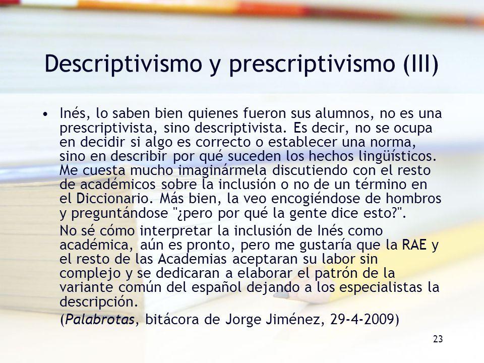Descriptivismo y prescriptivismo (III)