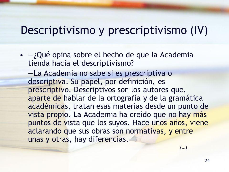 Descriptivismo y prescriptivismo (IV)