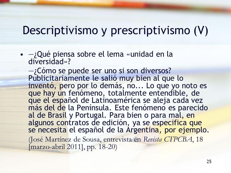 Descriptivismo y prescriptivismo (V)
