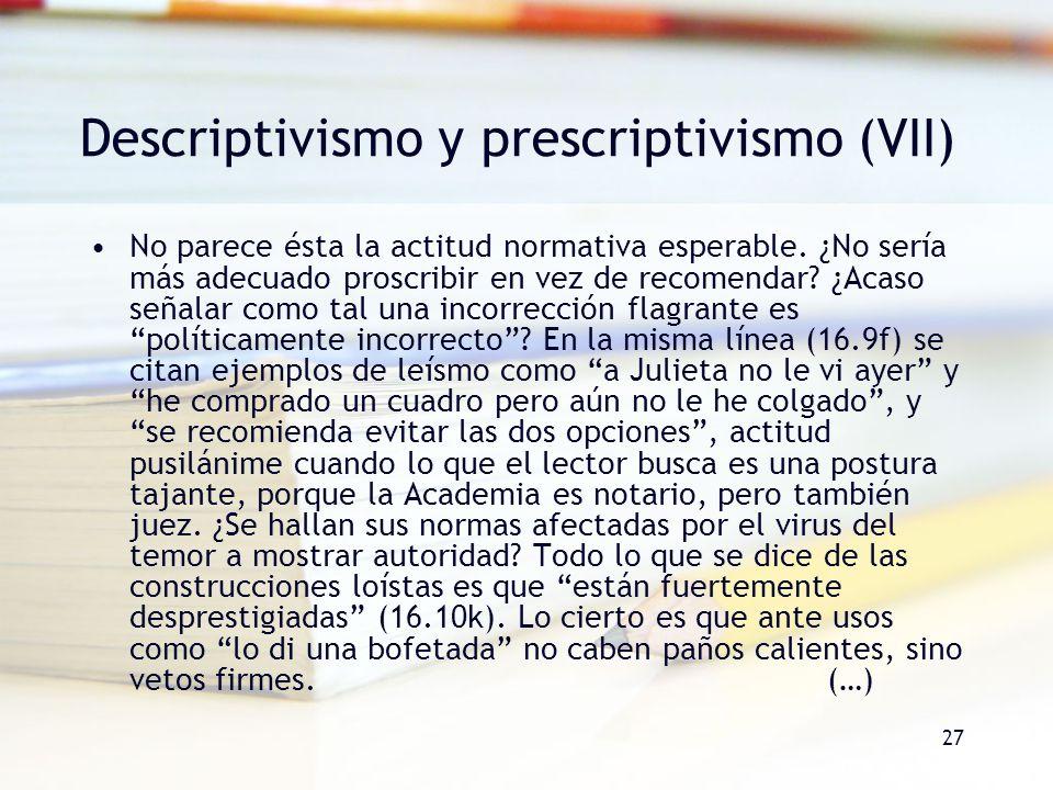 Descriptivismo y prescriptivismo (VII)