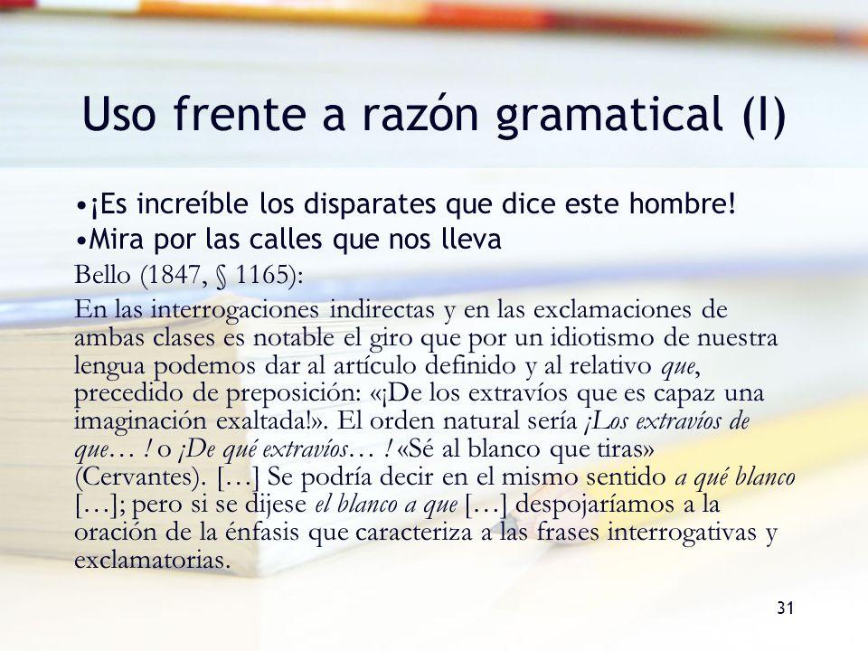 Uso frente a razón gramatical (I)