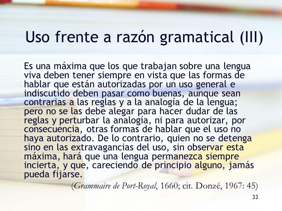 Uso frente a razón gramatical (III)