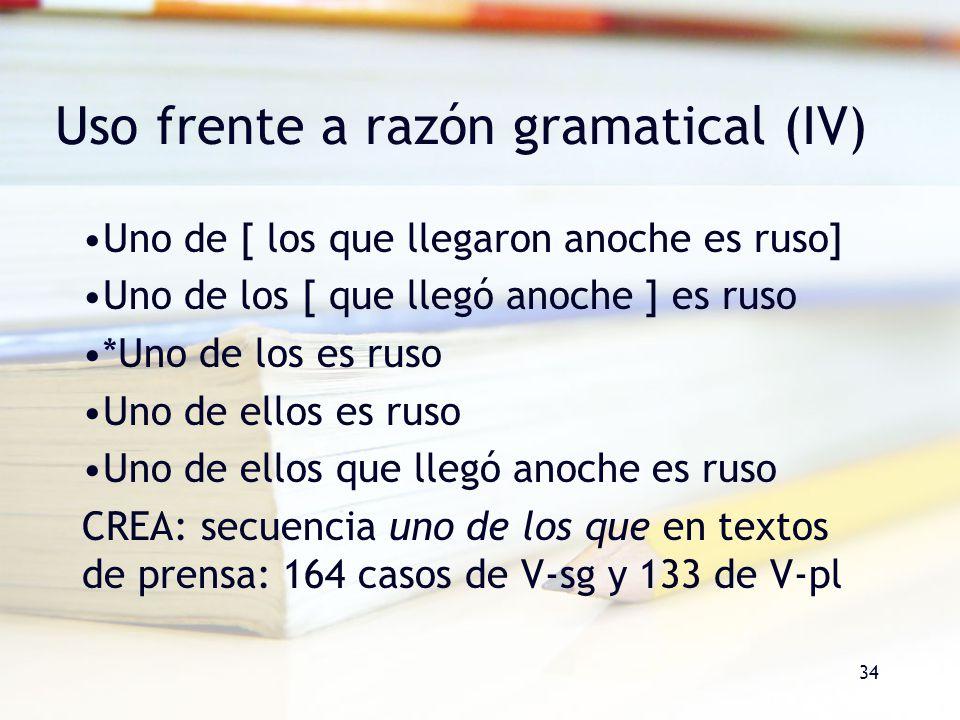 Uso frente a razón gramatical (IV)