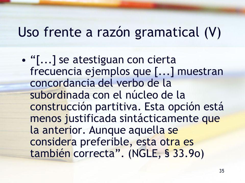 Uso frente a razón gramatical (V)