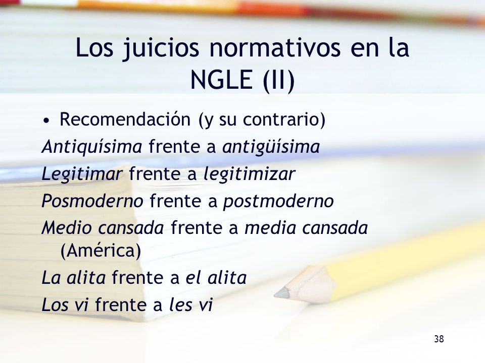Los juicios normativos en la NGLE (II)