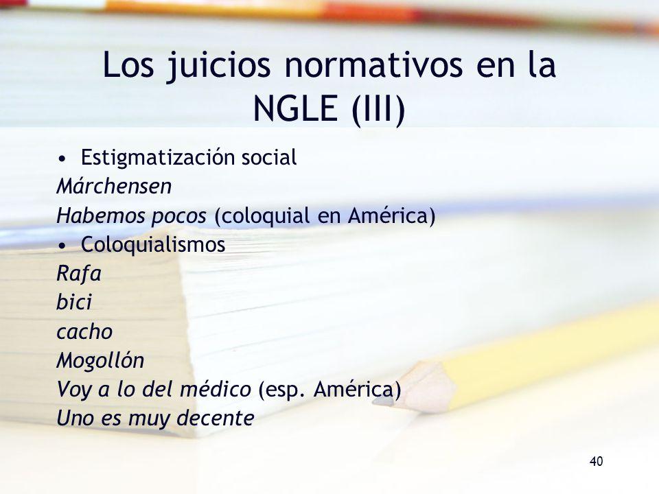 Los juicios normativos en la NGLE (III)