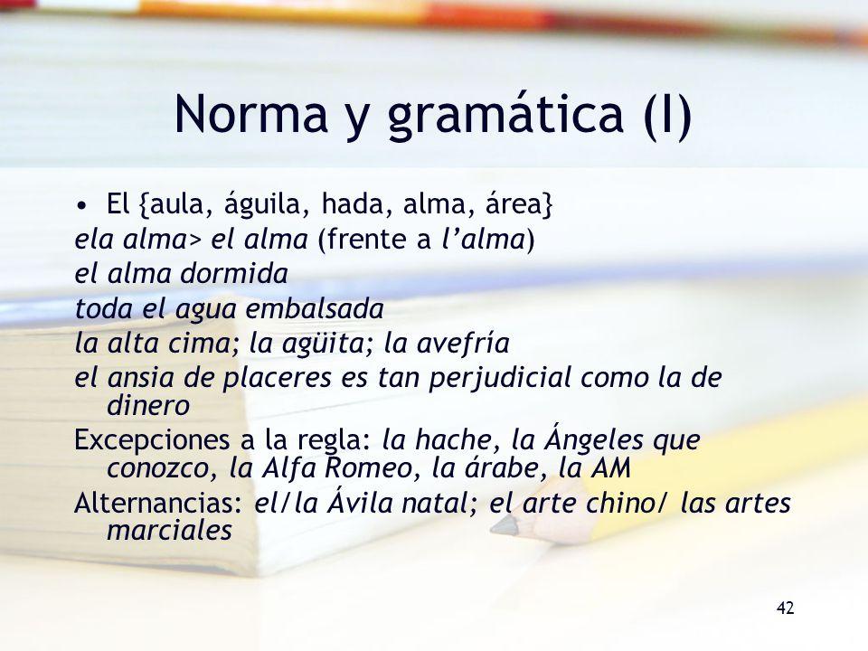 Norma y gramática (I) El {aula, águila, hada, alma, área}