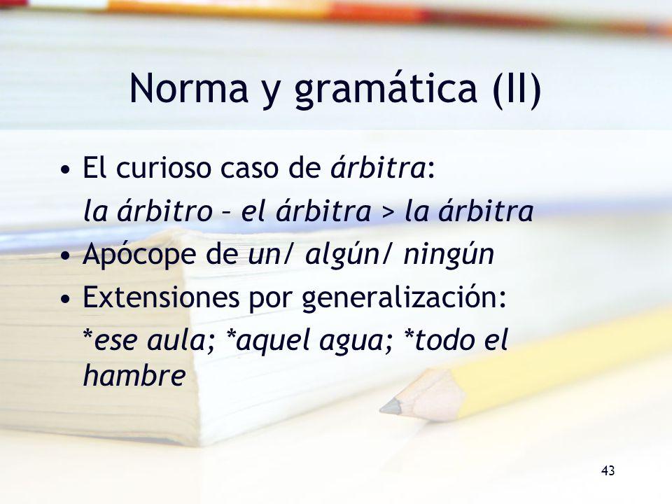 Norma y gramática (II) El curioso caso de árbitra: