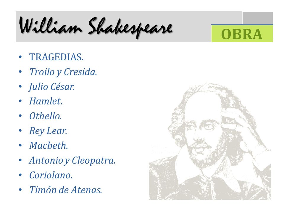 William Shakespeare OBRA TRAGEDIAS. Troilo y Cresida. Julio César.