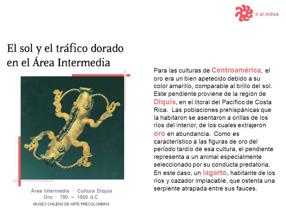 Área Intermedia · Cultura Diquís Oro · 700 – 1550 d.C.