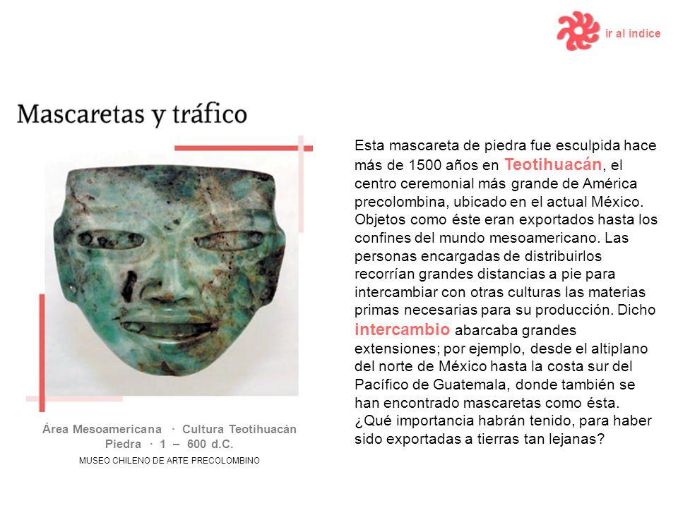 Área Mesoamericana · Cultura Teotihuacán Piedra · 1 – 600 d.C.
