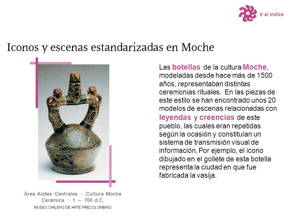Área Andes Centrales · Cultura Moche Cerámica · 1 – 700 d.C.