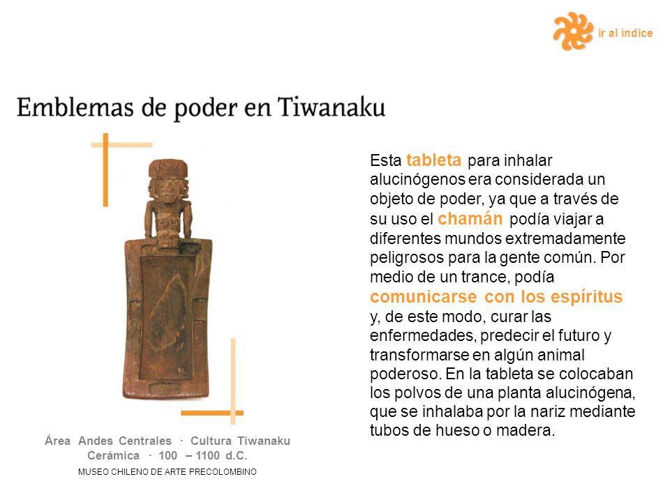Área Andes Centrales · Cultura Tiwanaku Cerámica · 100 – 1100 d.C.