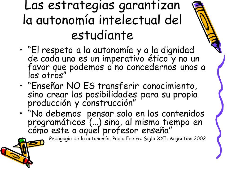 Las estrategias garantizan la autonomía intelectual del estudiante