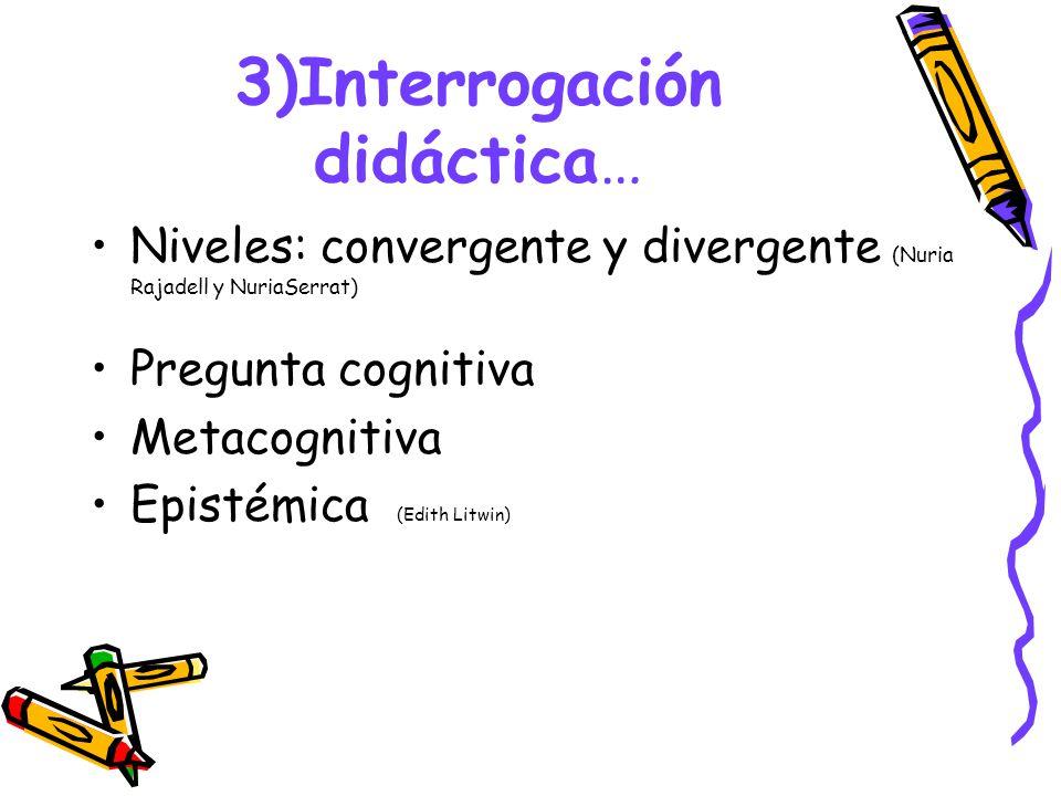 3)Interrogación didáctica…