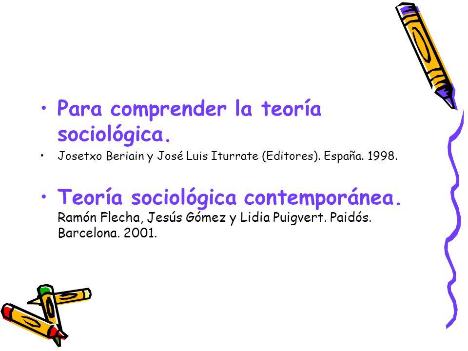 Para comprender la teoría sociológica.