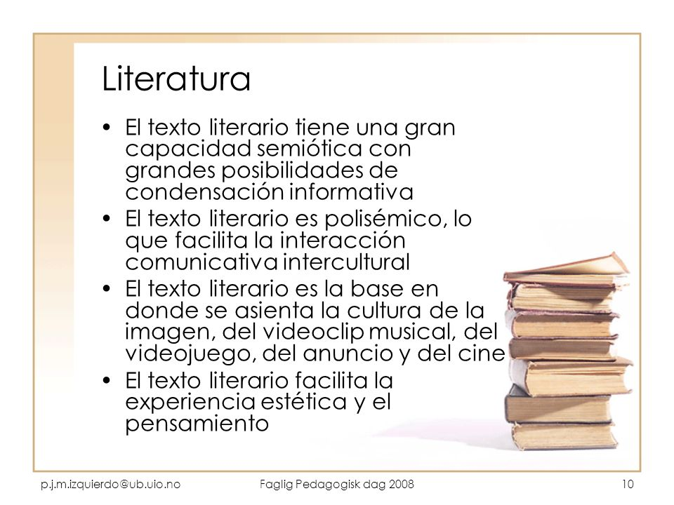 Literatura El texto literario tiene una gran capacidad semiótica con grandes posibilidades de condensación informativa.
