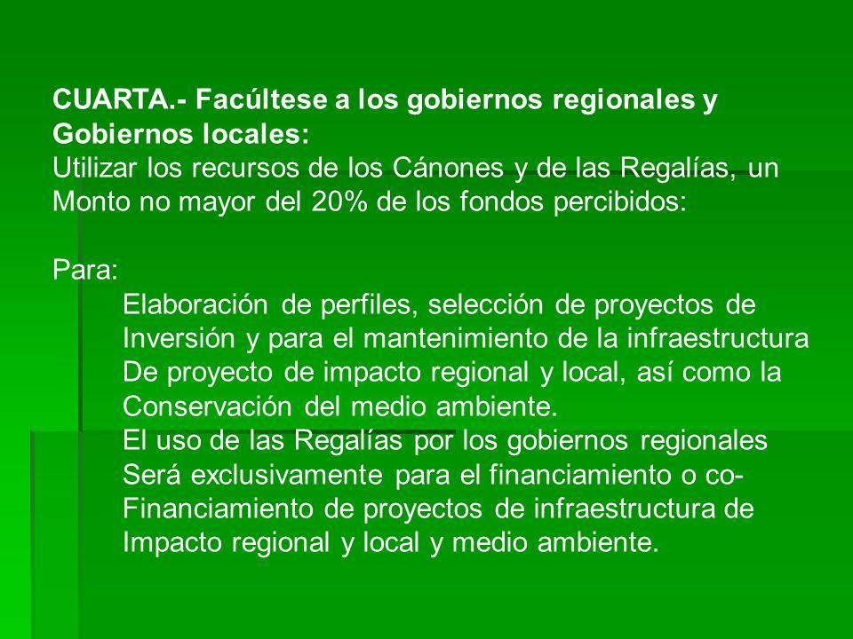 CUARTA.- Facúltese a los gobiernos regionales y