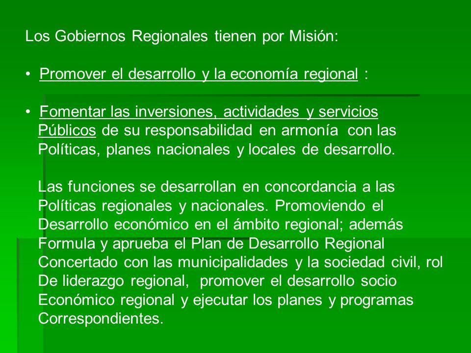 Los Gobiernos Regionales tienen por Misión: