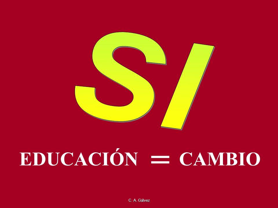 SI = EDUCACIÓN CAMBIO C. A. Gálvez