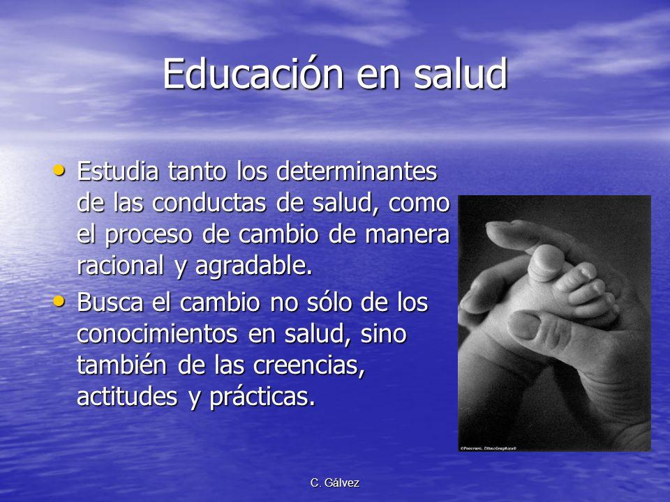 Educación en saludEstudia tanto los determinantes de las conductas de salud, como el proceso de cambio de manera racional y agradable.