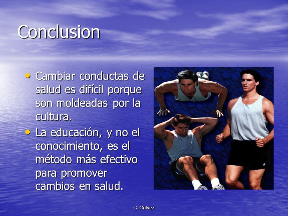 ConclusionCambiar conductas de salud es difícil porque son moldeadas por la cultura.