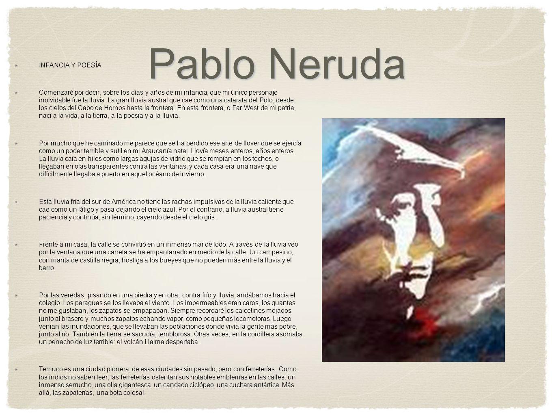 Pablo Neruda INFANCIA Y POESÍA