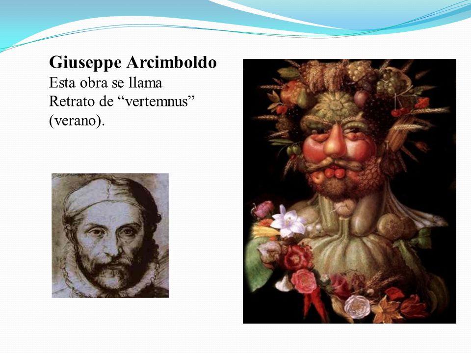 Giuseppe Arcimboldo Esta obra se llama
