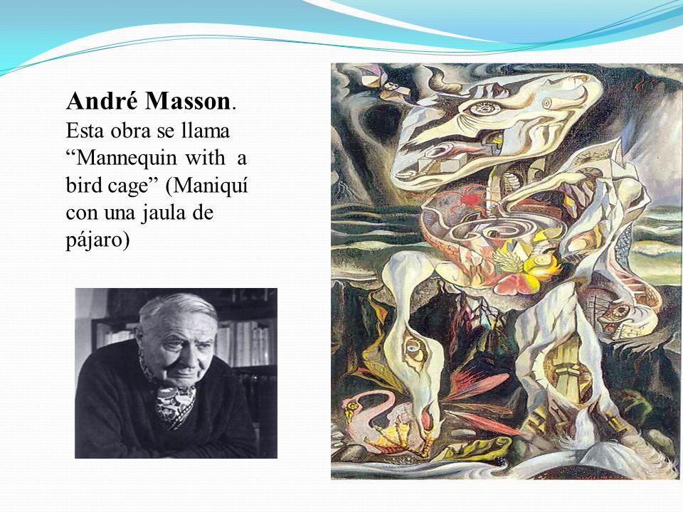 André Masson. Esta obra se llama Mannequin with a bird cage (Maniquí con una jaula de pájaro)