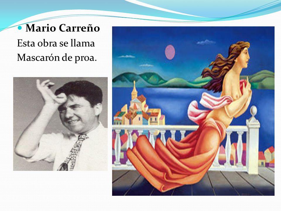 Mario Carreño Esta obra se llama Mascarón de proa.