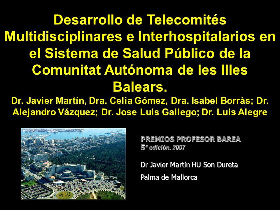 Desarrollo de Telecomités Multidisciplinares e Interhospitalarios en el Sistema de Salud Público de la Comunitat Autónoma de les Illes Balears.
