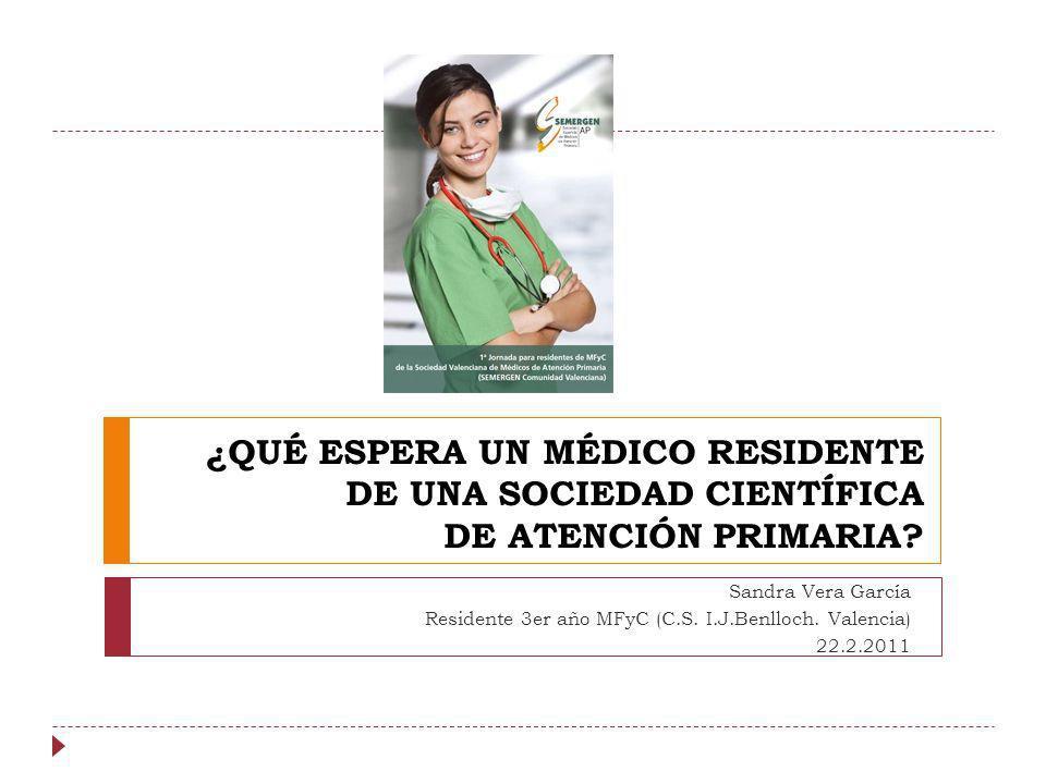 ¿QUÉ ESPERA UN MÉDICO RESIDENTE DE UNA SOCIEDAD CIENTÍFICA DE ATENCIÓN PRIMARIA